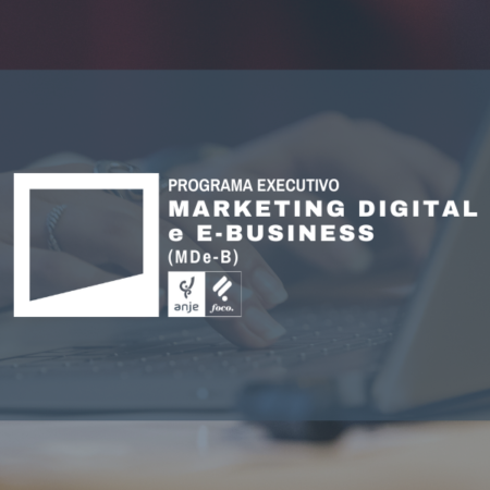 Programa Executivo em Marketing Digital e E-Business | 7ª Edição