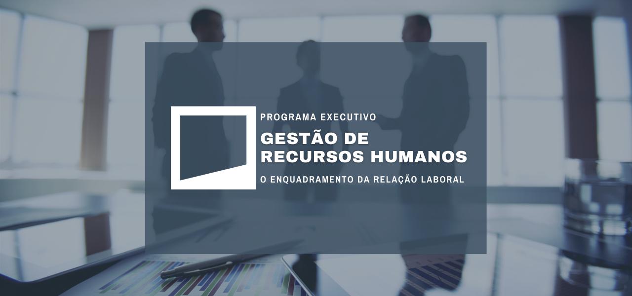 Gestão de Recursos Humanos  – O enquadramento da relação laboral