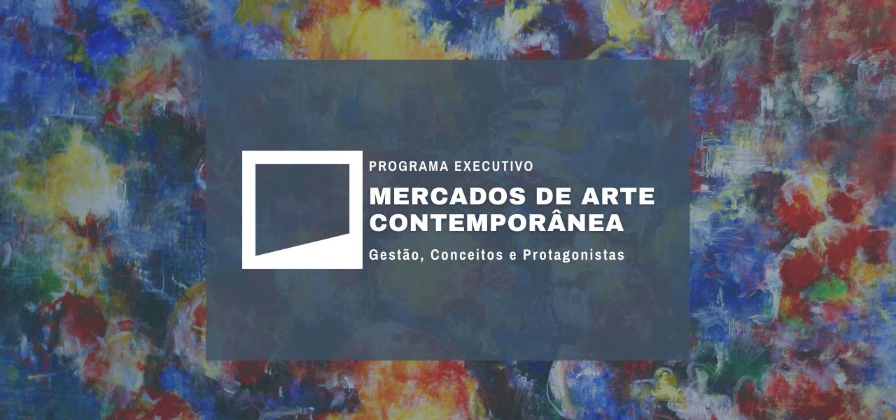 MERCADOS DE ARTE CONTEMPORÂNEA: Gestão, Conceitos e Protagonistas