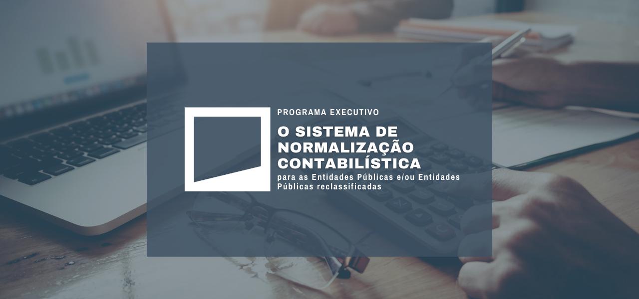 O Sistema de Normalização Contabilística para as Entidades Públicas e/ou Entidades Públicas reclassificadas