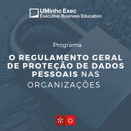 O Regulamento Geral de Proteção de Dados Pessoais nas Organizações | 6ª Edição