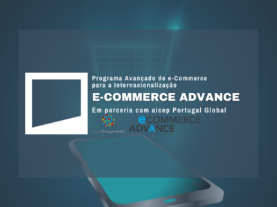 e-Commerce Advance | Programa Avançado de e-Commerce para a Internacionalização – 2ª Edição
