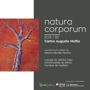 Exposição – natura corporum por Carlos Augusto Motta