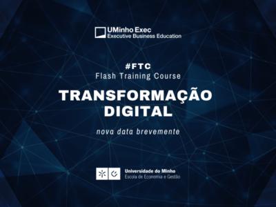 Flash Training Course: Transformação Digital – Oportunidades e Desafios