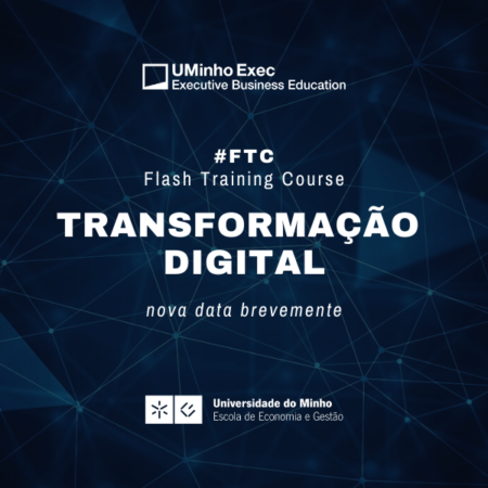 Flash Training Course: Transformação Digital – Oportunidades e Desafios
