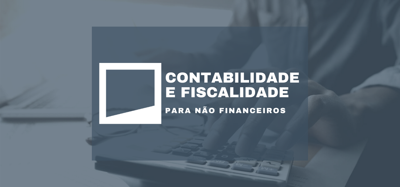 Contabilidade e Fiscalidade para Não Financeiros