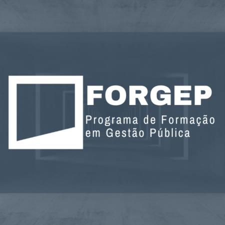 Programa de Formação em Gestão Pública – FORGEP   7ª Edição
