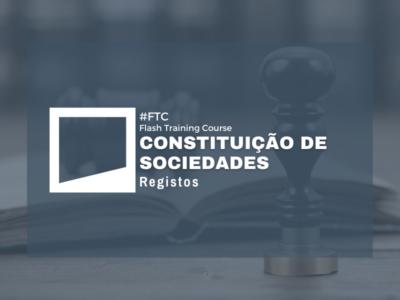 Flash Training Course | Constituição de Sociedades – Registos