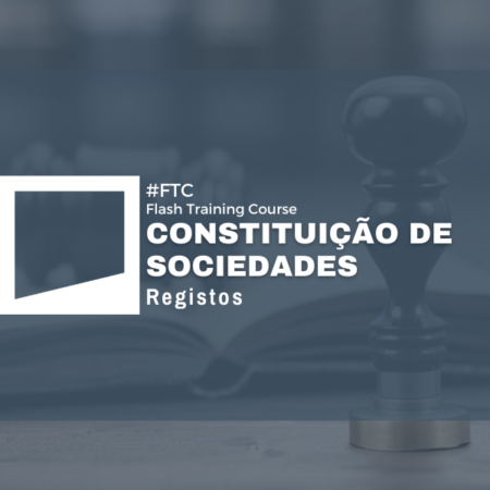 Flash Training Course | Constituição de Sociedades – Registos