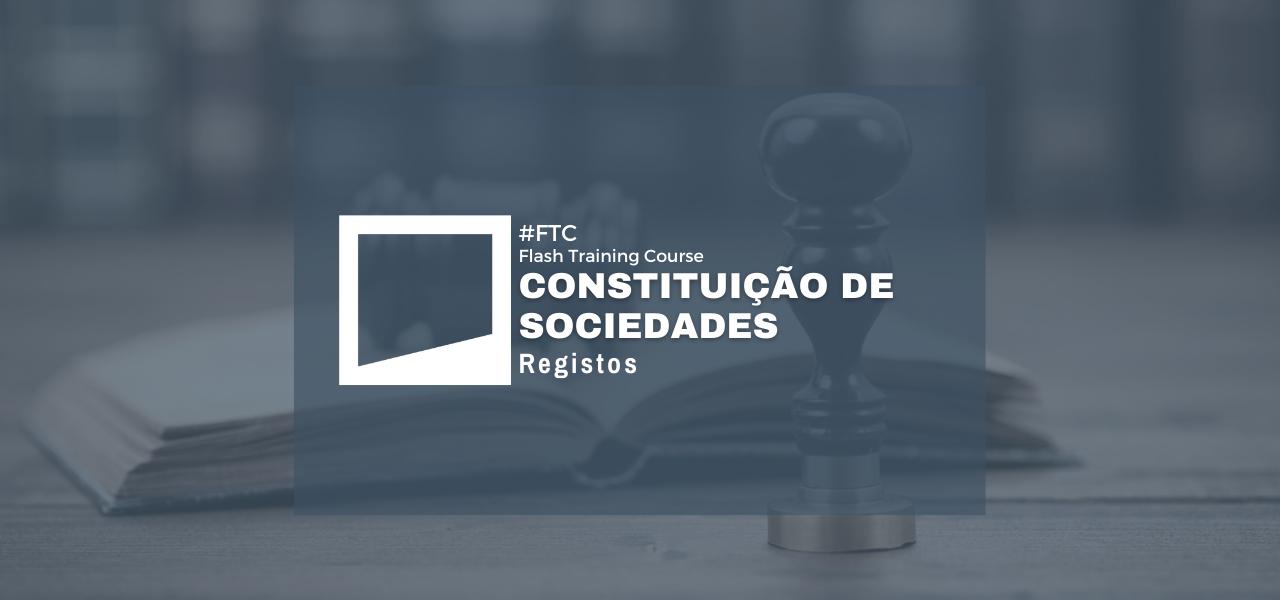 Constituição de Sociedades – Registos