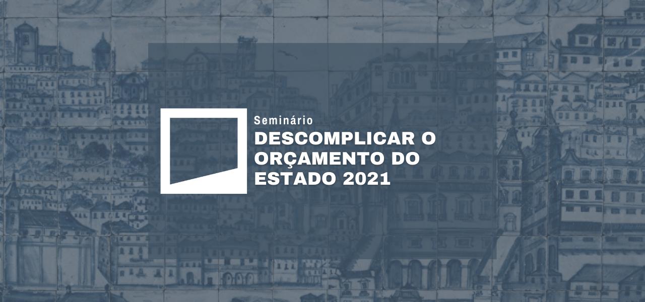 Descomplicar o orçamento do estado 2021
