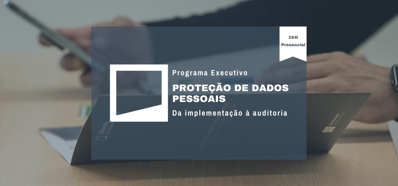 Proteção de Dados Pessoais – Da implementação à auditoria